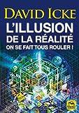 L'Illusion de la Realite - Les Revelations les Plus Completes Jamais Ecrites Sur l'Humanité