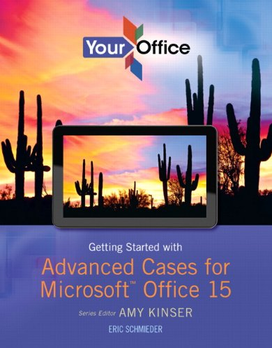 Your Office: Getting Started with Advanced Cases for Microsoft Office 15 (2-downloads) (Your Office for Office 2013) (English Edition)
