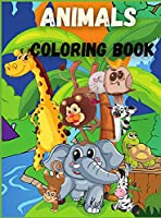Animals Coloring Book for Kids: For Toddlers, Preschoolers, Boys & Girls Ages 2-4 4-8