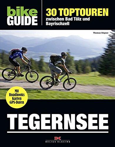 BIKE Guide Tegernsee: 30 Toptouren, zwischen Bad Tölz und Bayrischzell