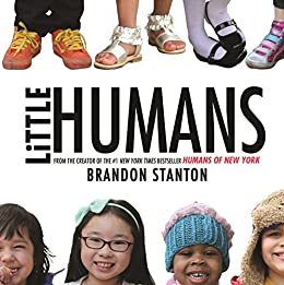 Little Humans (Humans of New York Book 2) by [Brandon Stanton]