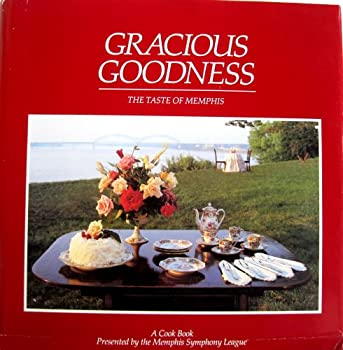 Hardcover Gracious Goodness: The Taste of Memphis Book