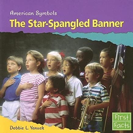 The Star-Spangled Banner (American Symbols) by Debbie L. Yanuck (2003-09-01)