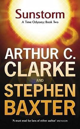 Sunstorm (Gollancz) by Arthur C. Clarke and Stephen Baxter(1905-06-28)