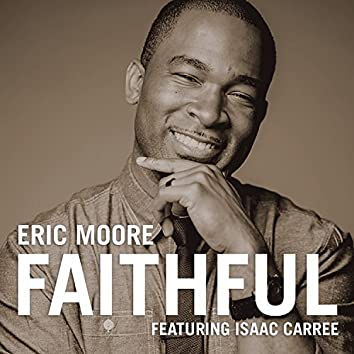 Faithful (feat. Isaac Carree) - Single