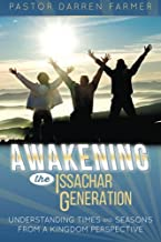 Awakening the Issachar Generation: Understanding Times and Seasons from a Kingdom Perspective