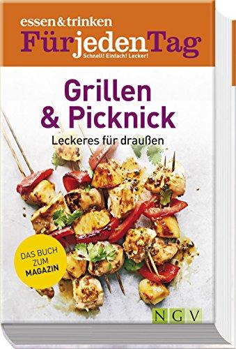essen & trinken für jeden Tag -Grillen & Picknick: Leckeres für draussen