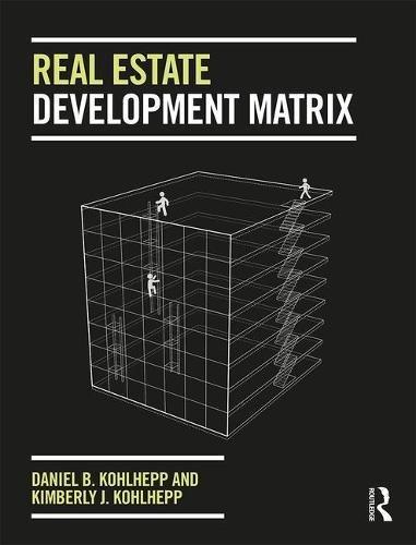 Compare Textbook Prices for Real Estate Development Matrix 1 Edition ISBN 9781138745049 by Kohlhepp, Daniel B,Kohlhepp, Kimberly J.