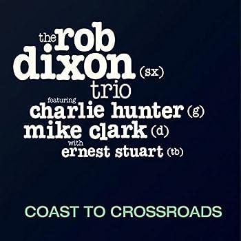 Coast to Crossroads  feat Charlie Hunter Mike Clark & Ernest Stuart