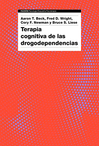Terapia cognitiva de las drogodependencias (Psicología Psiquiatría Psicoterapia)