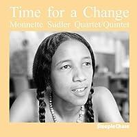 Time for a Change by Monnette Sudler Quartet / Quintet
