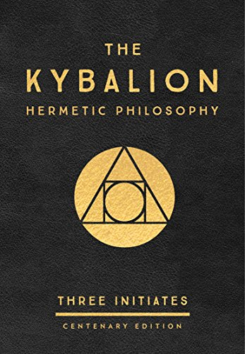 The Kybalion: Centenary Edition: Hermetic Philosophy
