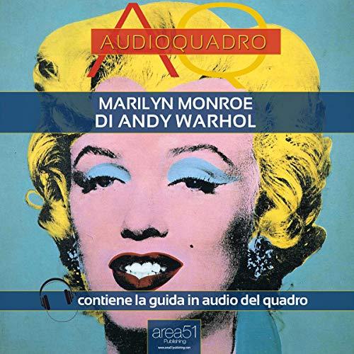 Marilyn di Andy Warhol [Marilyn by Andy Warhol]: Audioquadro [Audio-Painting]