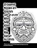 20 Indígenas Máscaras arte escultura livro de colorir Nativo indiano asteca Inca Maya inspirado Pelo artista Grace Divine (Portuguese Edition)