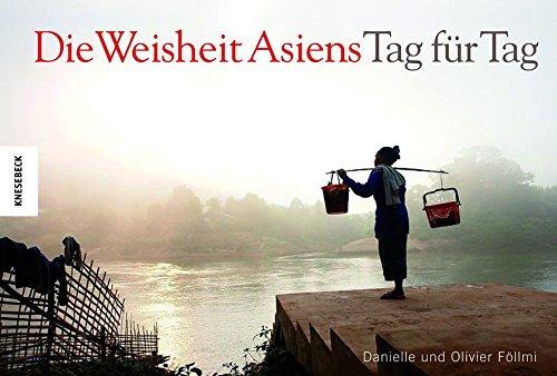 Die Weisheit Asiens - Tag für Tag