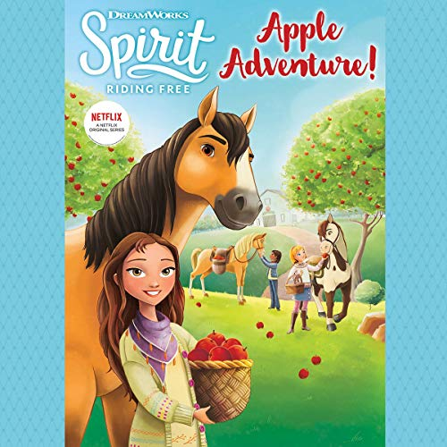 Spirit Riding Free: Apple Adventure! audiobook cover art