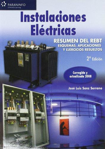 Instalaciones eléctricas. Resumen del rebt. esquemas, aplicaciones y ejercicios resueltos