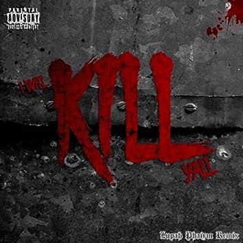 I Will Kill Y'all (Lupah Phaiym Remix) [feat. Playboy the Beast]