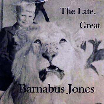 The Late, Great Barnabus Jones