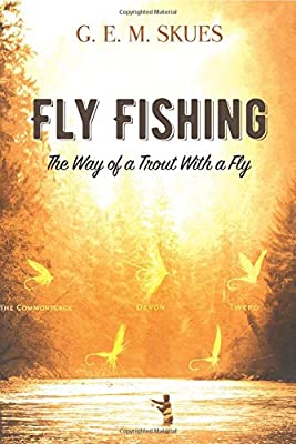 Fly Fishing: The Way of a Trout With a Fly by Dover Publications Inc.