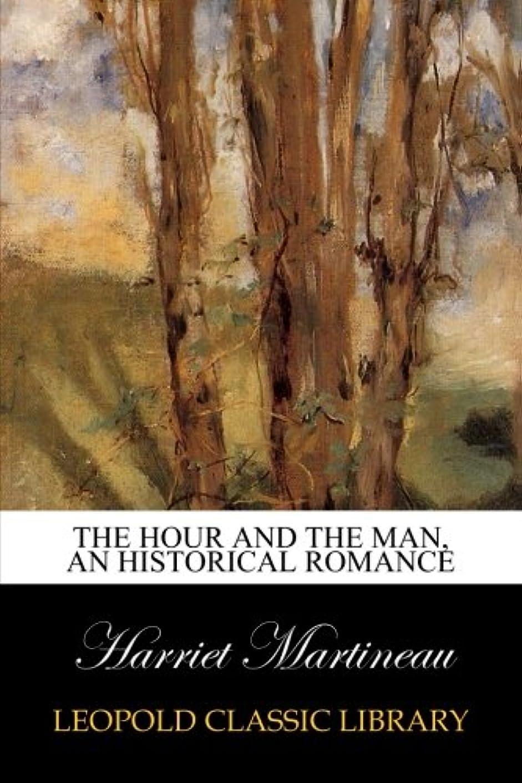 上院墓祖先The Hour and the Man, An Historical Romance