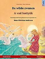 De wilde zwanen - A vad hattyúk (Nederlands - Hongaars): Tweetalig kinderboek naar een sprookje van Hans Christian Andersen (Sefa Prentenboeken in Twee Talen)