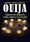 Ouija: ¿Quieres saberlo todo sobre la Ouija? (Narrativa de Misterio)