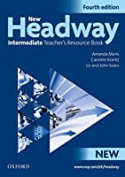 New Headway: Intermediate Fourth Edition: Teacher's Resource Book: Six-level general English course