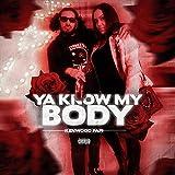 Ya Know My Body [Explicit]