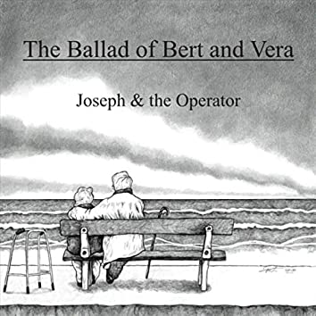The Ballad of Bert and Vera