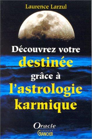 Découvrez votre destinée grâce a l'astrologie karmique