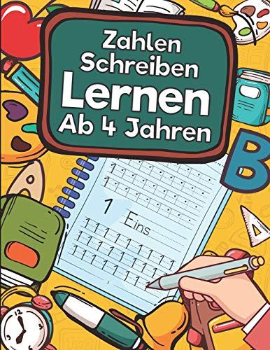 Zahlen Schreiben Lernen Ab 4 Jahren: Erste Zahlen Schreiben Lernen Und Üben! Perfekt Geeignet Für Kinder Ab 4 Jahren!
