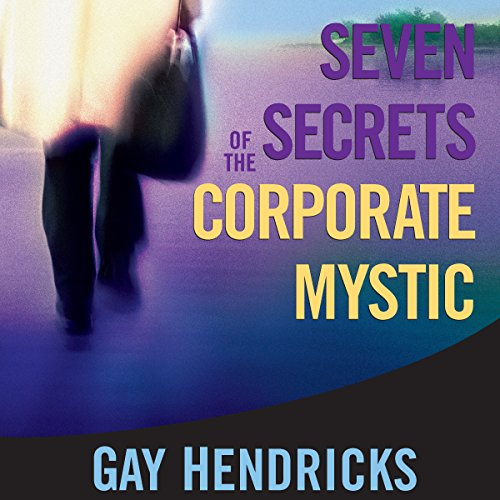 Seven Secrets of the Corporate Mystic audiobook cover art