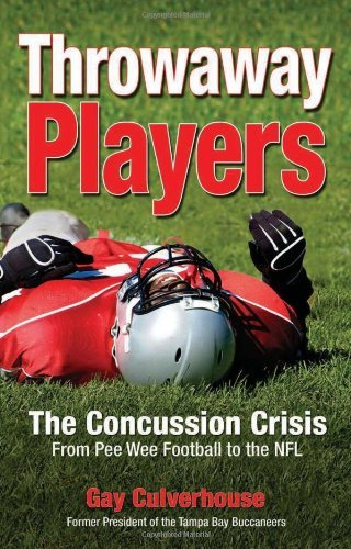 Throwaway Players: Concussion Crisis From Pee Wee Football to the NFL by...
