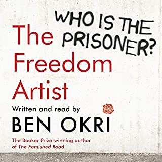 The Freedom Artist                   By:                                                                                                                                 Ben Okri                               Narrated by:                                                                                                                                 Ben Okri                      Length: 6 hrs and 55 mins     6 ratings     Overall 4.3