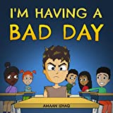 I'm Having a Bad Day: Children's Picture Book About Empathy and Dealing With...