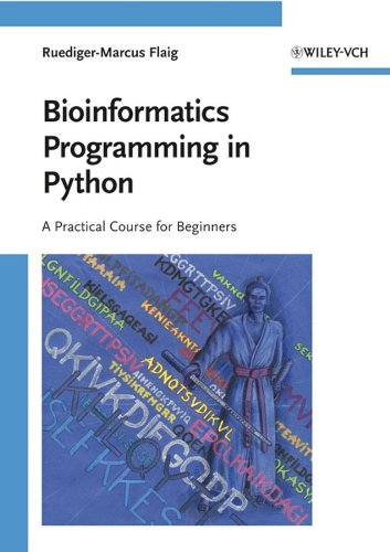 Bioinformatics Programming in Python: A Practical Course for Beginners (English Edition)