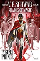 Shades Of Magic: The Steel Prince Vol. 1