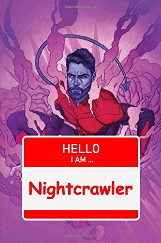 HELLO I AM ... Nightcrawler: Marvel Notebook Super Heroes marvel avengers endgame marvel comic legends Writing Workbook for Kids, Teens & Adults for ... Wide Ruled Journal  110 Pages Size 6' x 9