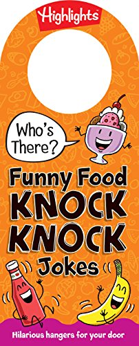 Who's There? Funny Food Knock-Knock Jokes (Highlights Who's There? Knock-Knock Door Hanger Joke Books)