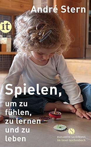 Spielen, um zu fühlen, zu lernen und zu leben (Elisabeth Sandmann im it)
