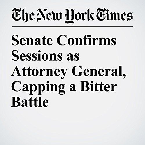 Senate Confirms Sessions as Attorney General, Capping a Bitter Battle copertina