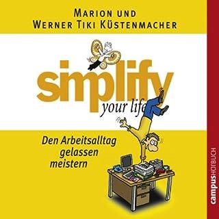 Simplify Your Life - Den Arbeitsalltag gelassen meistern                   Autor:                                                                                                                                 Marion Küstenmacher,                                                                                        Werner Tiki Küstenmacher                               Sprecher:                                                                                                                                 Nick Benjamin                      Spieldauer: 1 Std. und 13 Min.     75 Bewertungen     Gesamt 3,2