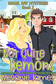 Not Quite Demons (Angel Bay Mysteries Book 2) by [Melanie James]