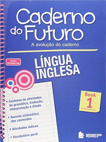 Caderno do Futuro Inglês. 6º Ano - Livro I