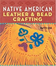 [(Native American Leather and Bead Crafting)] [ By (author) Patty Cox ] [November, 2008]
