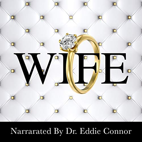 Wife: Becoming the Right One for the Right One audiobook cover art