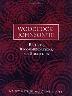 Woodcock-Johnson III: Reports, Recommendations, and Strategies