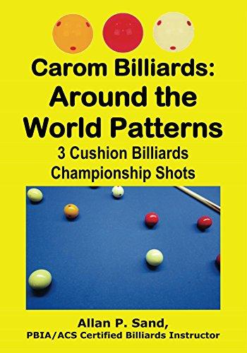 Carom Billiards: Around the World Patterns: 3-Cushion Billiards Championship Shots (English Edition)