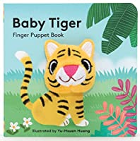 Baby Tiger: Finger Puppet Book: (Finger Puppet Book for Toddlers and Babies, Baby Books for First Year, Animal Finger Puppets) (Finger Puppet Books)